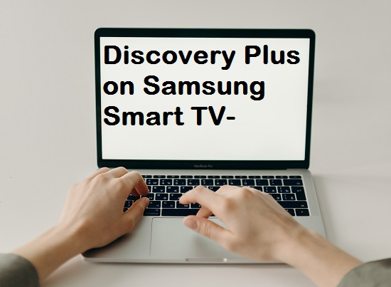 Discovery Plus on Samsung Smart TV