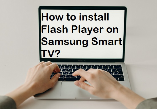 How to install Flash Player on samsungtv